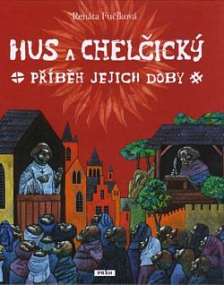 Hus a Chelčický: Příběh jejich doby obálka knihy