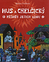 Hus a Chelčický: Příběh jejich doby