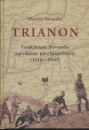 Trianon: Vznik hraníc Slovenska a problémy jeho bezpečnosti (1918 – 1920)