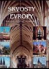 Skvosty Evropy: Katedrály - kláštery - poutní místa