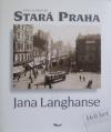 Stará Praha Jana Langhanse