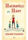 Machiavelli pro mámy