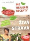 Živá strava – Mé nejlepší recepty