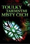 Toulky tajemnými místy Čech