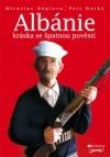 Albánie. Kráska se špatnou pověstí