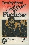 Druhý život polního maršála Pauluse