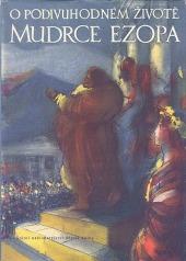 O podivuhodném životě mudrce Ezopa