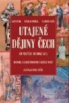 Utajené dějiny Čech - od pravěku do roku 1435
