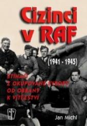 Cizinci v RAF - stíhači z okupované Evropy od obrany k vítězství (1941-45)