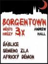 3x Borgentown - město hrůzy I