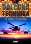 Válečná technika: Od oštěpu až po stíhačku