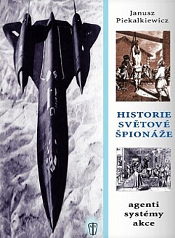 Historie světové špionáže: Agenti - systémy - akce obálka knihy