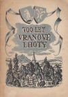700 let Vranové Lhoty