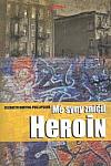 Mé syny zničil heroin