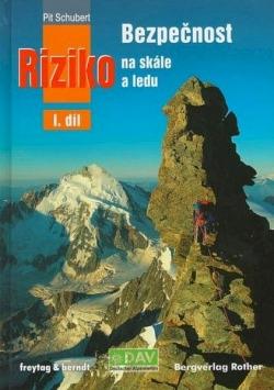 Bezpečnost a riziko na skále a ledu I. díl obálka knihy
