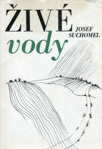 Josef Suchomel: Živé vody