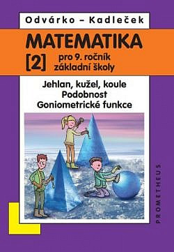 Matematika pro 9. ročník ZŠ, 2. díl - Jehlan, kužel, koule, Podobnost, Goniometrické funkce obálka knihy