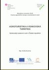 Agroturistika a venkovská turistika - Venkovský cestovní ruch v České republice