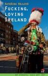 Fucking, loving Ireland / Až vyrostu, chci být Ir!