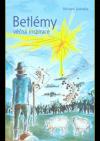 Betlémy: věčná inspirace