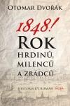 1848! - Rok hrdinů, milenců a zrádců