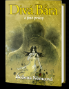 Divá Bára a jiné prózy (4 povídky)