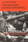 Všecko jsem skoro zapomněl... (Pokus o psychologickou skicu událostí v Československu 1968)