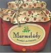 Marmelády - domácí delikatesy