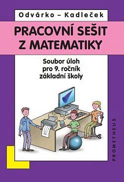 Pracovní sešit z matematiky - soubor úloh pro 9. ročník základní školy obálka knihy