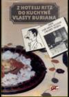 Z hotelu Ritz do kuchyne Vlasty Buriana