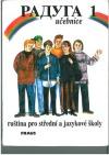 Raduga 1 - učebnice, ruština pro střední a jazykové školy