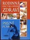 Rodinná encyklopedie zdraví - První pomoc