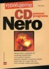 Vypalujeme CD pomocí programu Nero