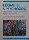 Léčíme se s psychózou - Co byste měli vědět o schizofrenii a jiných psychózách - Příručka pro nemocné a jejich rodiny