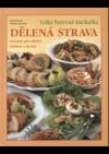 Dělená strava - recepty pro zdraví, štíhlost a krásu