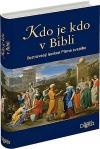 Kdo je kdo v Bibli - Ilustrovaný lexikon Písma svatého