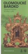 Olomoucké baroko: výtvarná kultura let 1620-1780 - průvodce