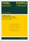 Verba docent, exempla trahunt: Učebnice latiny pro samostatné studium na základě latinských citátů, živých slov a rčení