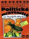 Politické mraveniště aneb: Samý pytlík, žádný Ferda