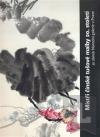 Mistři čínské tušové malby 20. století ze sbírek Národní galerie v Praze