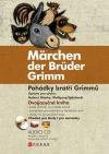 Märchen der Brüder Grimm / Pohádky bratří Grimmů (dvojjazyčná kniha)
