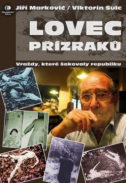 Lovec přízraků - Vraždy, které šokovaly republiku obálka knihy