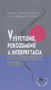 Vysvetlenie, porozumenie a interpretácia v spoločenskovednom výskume