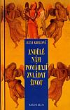 Andělé nám pomáhají zvládat život
