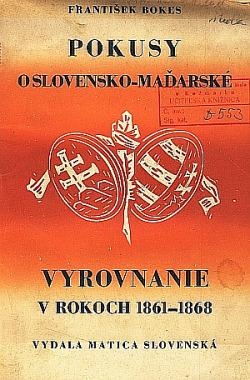 Pokusy o slovensko-maďarské vyrovnanie r. 1861-1868 obálka knihy
