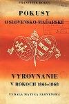 Pokusy o slovensko-maďarské vyrovnanie r. 1861-1868