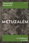 Metuzalém: o stárnutí a stáří