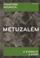 Metuzalém - O stárnutí a stáří obálka knihy