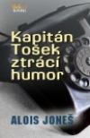 Kapitán Tošek ztrácí humor