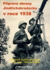 Příprava obrany Jindřichohradecka v roce 1938 (2.díl)